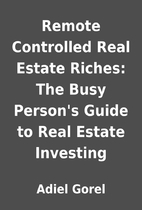 Remote Controlled Real Estate Riches: The…