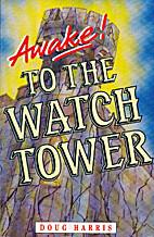 Awake to the Watchtower by Doug Harris