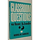 Classroom Questions: What Kinds? by Norris…