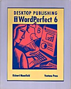 Desktop Publishing With Wordperfect 6 by…