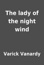 The lady of the night wind by Varick Vanardy