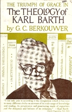 The triumph of grace in the theology of Karl…