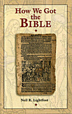 How We Got the Bible by Neil Lightfoot