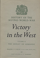 Victory in the West: The Defeat of Germany…