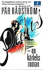 Paris : en kärleksroman by Pär…