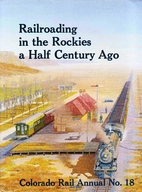 Railroading in the Rockies a Half Century…