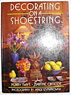 Decorating on a Shoestring by Penny Swift