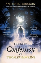 The Last Confession of Thomas Hawkins by…