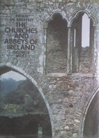 The churches and abbeys of Ireland by Brian…