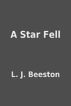 A Star Fell by L. J. Beeston