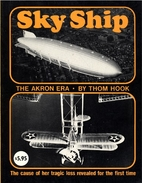 Sky Ship: The Akron Era by Thom Hook