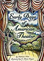 Early Days of American Theater by Patricia…