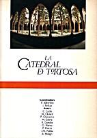 La Catedral de Tortosa by Emília Altarriba…