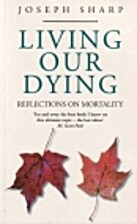 Living Our Dying: A Way to the Sacred in…