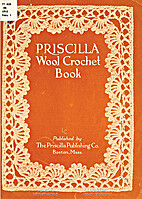 Priscilla wool crochet book: by Lola Burks…