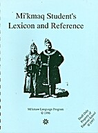 Mi'Kmaq Student's Lexicon and Reference:…