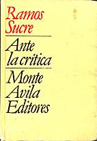 Ramos Sucre ante la crítica by José Ramón…