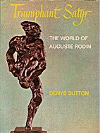 Triumphant satyr: the world of Auguste Rodin…