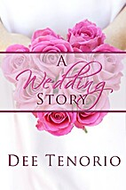 A Wedding Story by Dee Tenorio