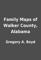 Family Maps of Walker County, Alabama by…