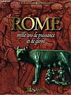 Les Grandes Civilisations. Rome. Mille an de…