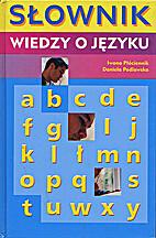 Słownik wiedzy o języku by Iwona…