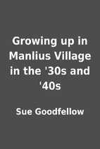 Growing up in Manlius Village in the '30s…