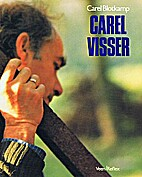 Carel Visser by Carel Blotkamp