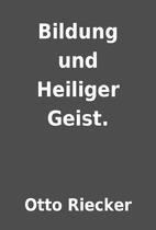 Bildung und Heiliger Geist. by Otto Riecker