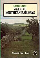 Walking Northern Railways: East v. 1 by…