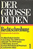 Der große Duden. 1. Rechtschreibung by Paul…
