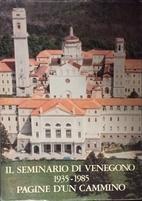 Il Seminario di Venegono, 1935-1985. Pagine…