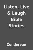 Listen, Live & Laugh Bible Stories by…