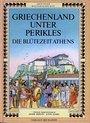 Abenteuer Weltgeschichte. Griechenland unter Perikles. Die Blütezeit Athens -