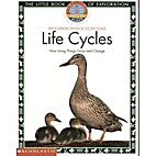 Life Cycles : How Living Things Grow and…