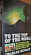 To the top of the world; the adventures &…