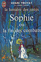 Sophie, ou la fin des combats by Henri…