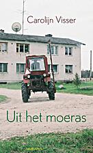 Uit het moeras : reisverhaal by Carolijn…