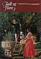Folk og flora 3 : dansk etnobotanik by V. J.…