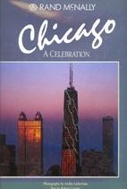 Chicago, a celebration by Archie Lieberman