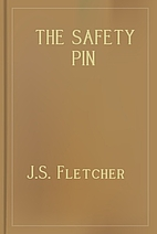 The Safety Pin by J.S. Fletcher
