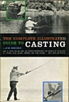 The complete illustrated guide to casting by…