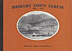Hobart Town album, 1804-1850 by Ian Pearce