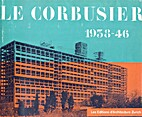 Le Corbusier 1938-46: v. 4 Oeuvre Complete…