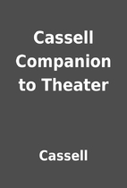 Cassell Companion to Theater by Cassell