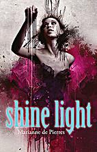 Shine light by Marianne De Pierres