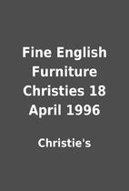 Fine English Furniture Christies 18 April…