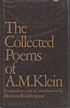The collected poems of A. M. Klein by A.M.…