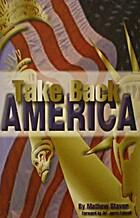 Take back America by Mathew D. Staver
