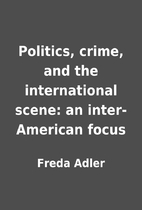 Politics, crime, and the international…